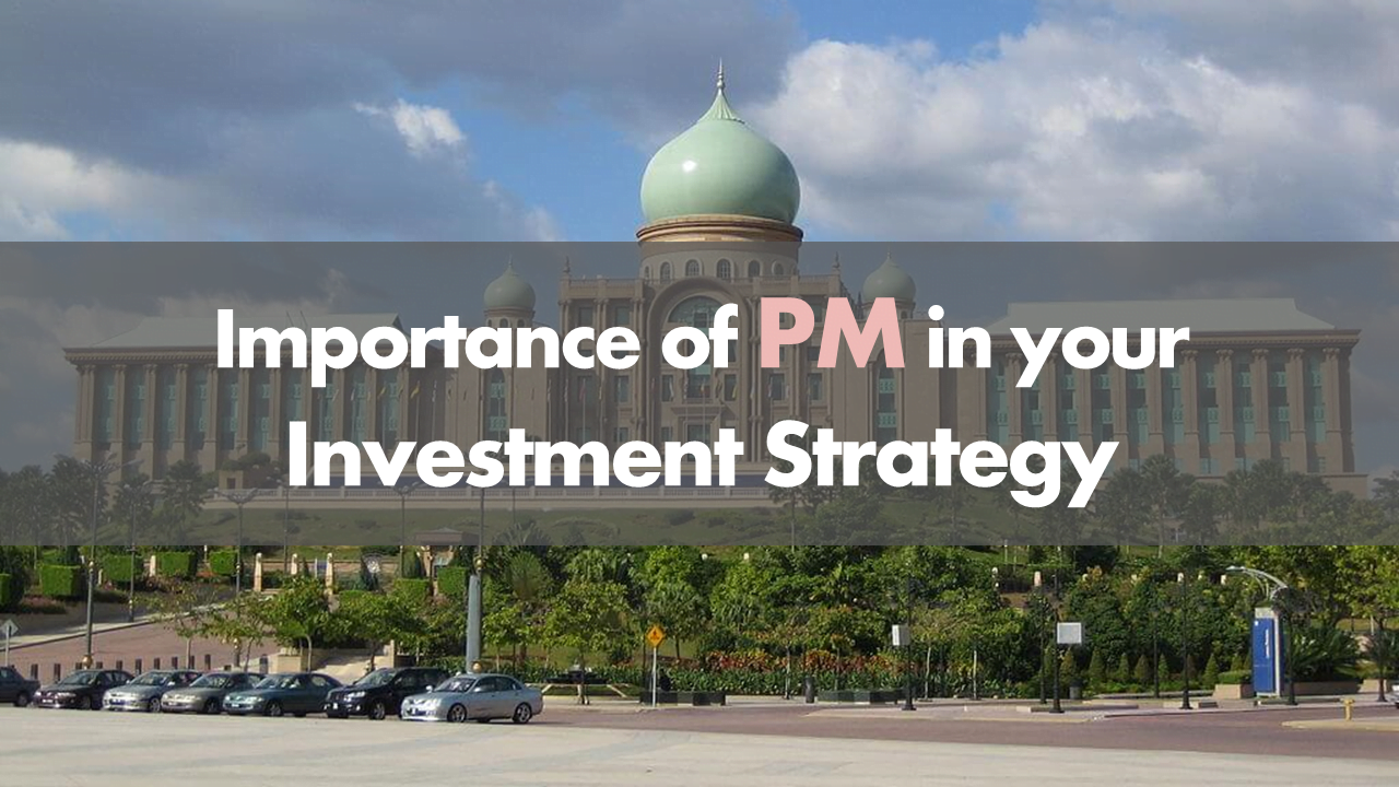 Investment: Why is PM so important during Malaysia's Recent Political Episode