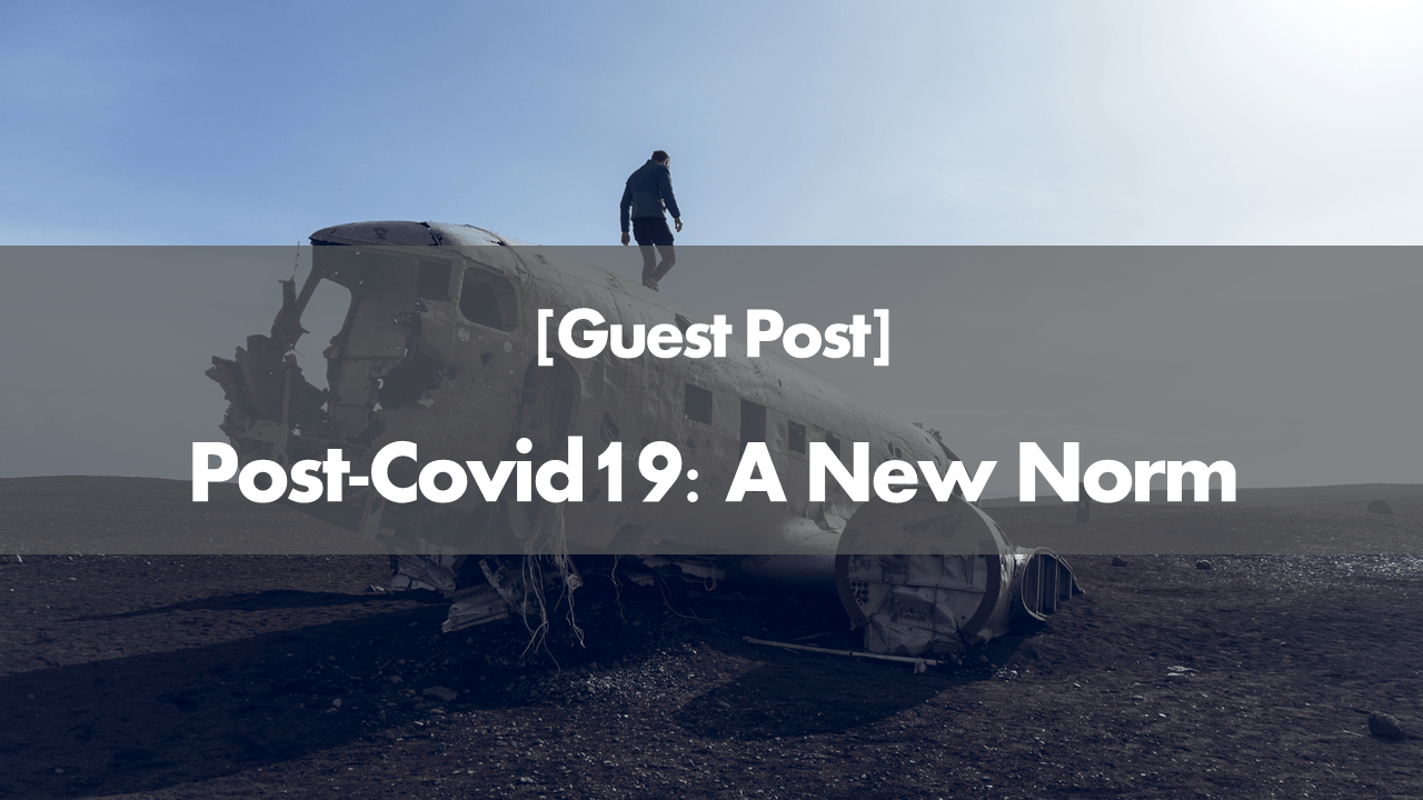 Post-Covid19: A New Norm