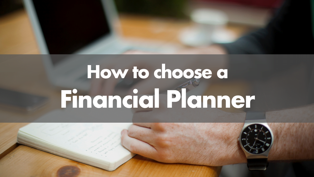 How to choose the right Financial Planner for your family