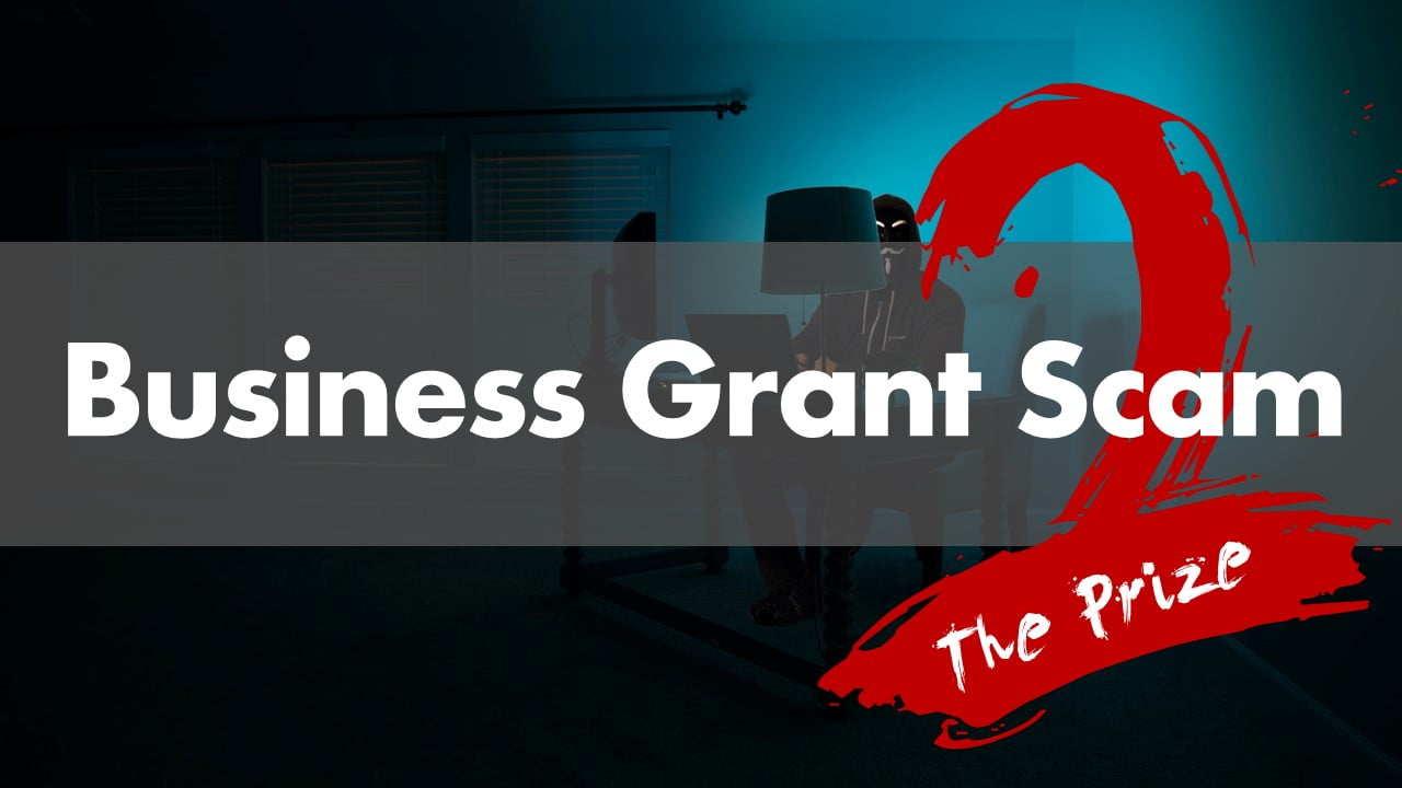 Business Grant Scam  – The Prize